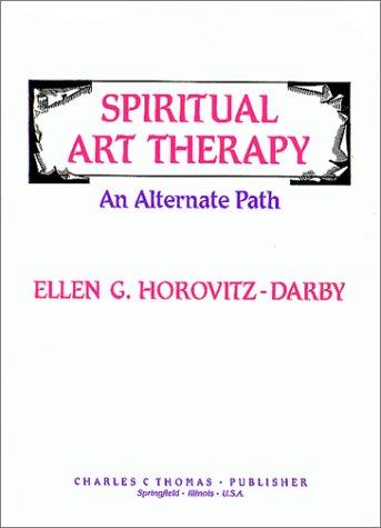 9780398065133: Spiritual Art Therapy: An Alternate Path