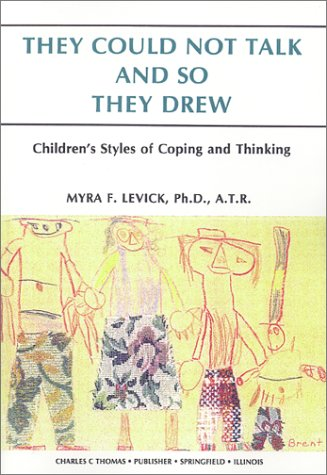 9780398065188: They Could Not Talk & So They Drew: Children's Styles of Coping & Thinking