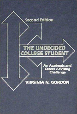 9780398065393: The Undecided College Student: An Academic and Career Advising Challenge