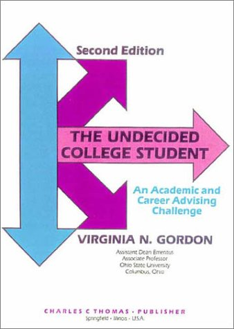 9780398065409: The Undecided College Student: An Academic and Career Advising Challenge