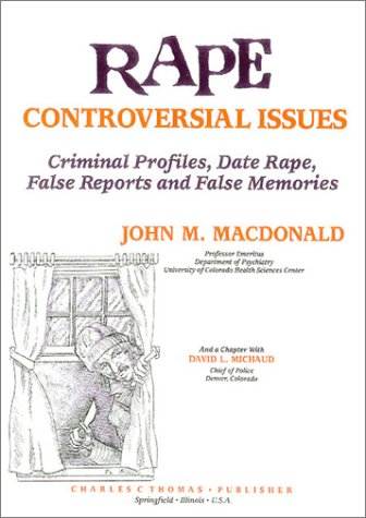 9780398065461: Rape: Controversial Issues : Criminal Profiles, Date Rape, False Reports and False Menories