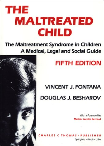9780398065478: The Maltreated Child: The Maltreatment Syndrome in Children : A Medical, Legal and Social Guide