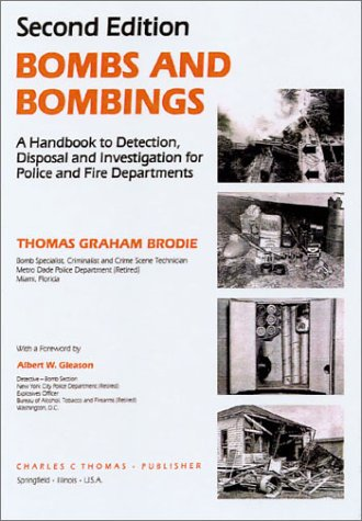 9780398065522: Bombs and Bombings: A Handbook to Detection, Disposal and Investigation for Police and Fire Departments
