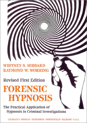 9780398065768: Forensic Hypnosis: The Practical Application of Hypnosis in Criminal Investigations