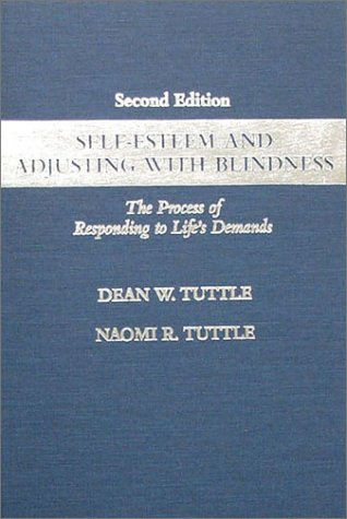 9780398065973: Self-Esteem and Adjusting With Blindness: The Process of Responding to Life's Demands