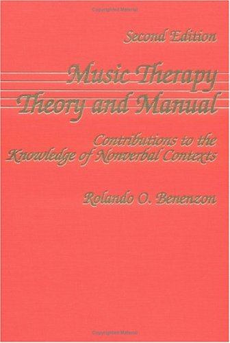 Music Therapy Theory and Manual: Contributions to: Benenzon, Rolando O.