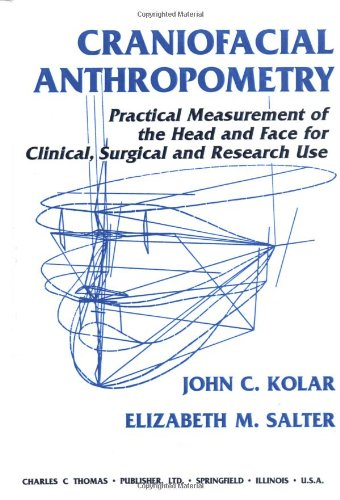 9780398066161: Craniofacial Anthropometry: Practical Measurement of the Head and Face for Clinical, Surgical,and Research Use