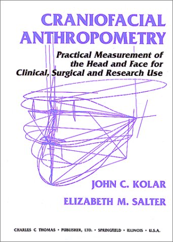 9780398066178: Craniofacial Anthropometry: Practical Measurement of the Head and Face for Clinical, Surgical, and Research Use