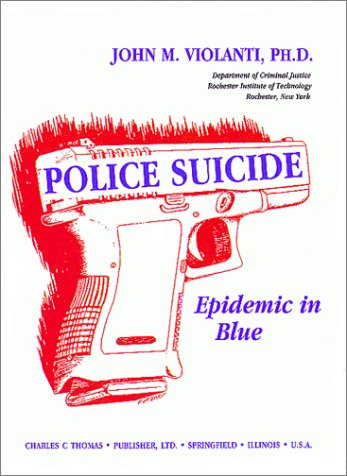 9780398066666: Police Suicide: Epidemic in Blue (American Series in Behavioral Science and Law)