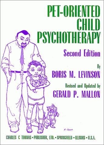 Pet-Oriented Child Psychotherapy: Boris M. Levinson; Gerald P. Mallon