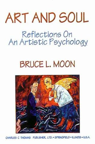 9780398066765: Art and Soul: Reflections on an Artistic Psychology
