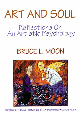 9780398066772: Art and Soul: Reflections on an Artistic Psychology