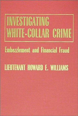 9780398066840: Investigating White-Collar Crime: Embezzlement and Financial Fraud