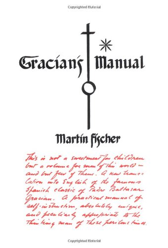 9780398066864: Gracian's Manual: A Truth-Telling Manual & the Art of Worldly Wisdom