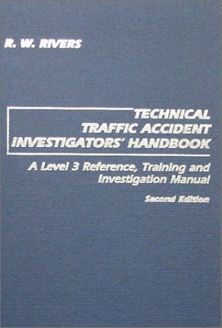 9780398066963: Technical Traffic Accident Investigators' Handbook: A Level 3 Reference, Training, and Investigation Manual