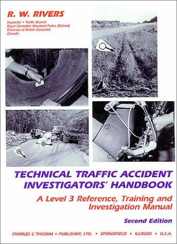 9780398066970: Technical Traffic Accident Investigators' Handbook: A Level 3 Reference, Training, and Investigation Manual