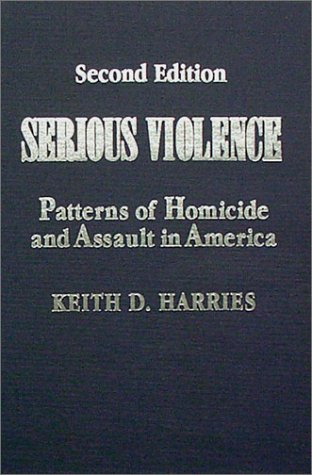 9780398067182: Serious Violence: Patterns of Homicide and Assault in America