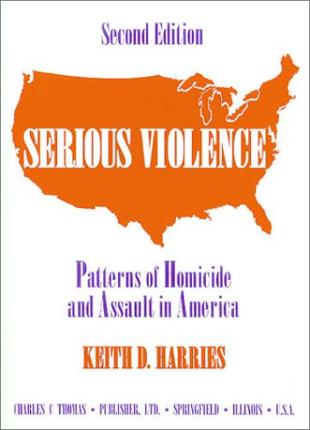 9780398067199: Serious Violence: Patterns of Homicide and Assault in America