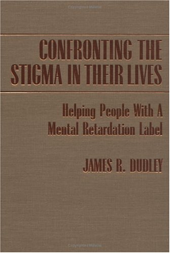 9780398067373: Confronting the Stigma in Their Lives: Helping People With a Mental Retardation Label
