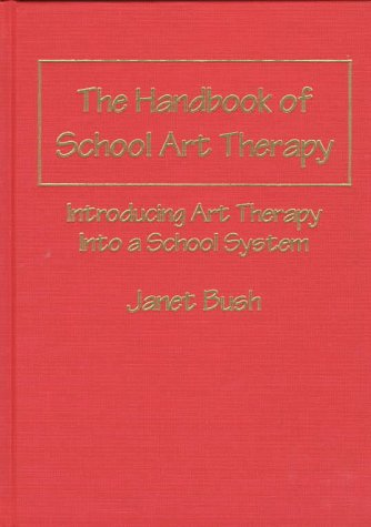 9780398067403: The Handbook of School Art Therapy: Introducing Art Therapy into a School System