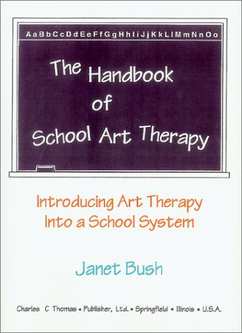 9780398067410: The Handbook of School Art Therapy: Introducing Art Therapy into a School System