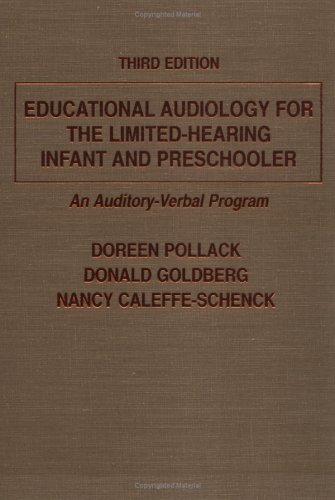 9780398067502: Educational Audiology for the Limited-Hearing Infant and Preschooler: An Auditory-Verbal Program
