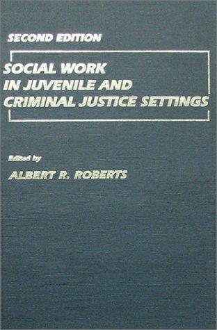 9780398067588: Social Work in Juvenile and Criminal Justice Settings