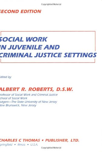 9780398067595: Social Work in Juvenile and Criminal Justice Settings