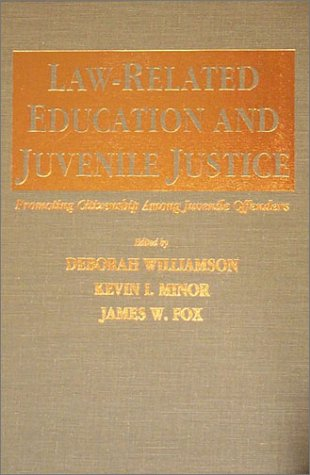 9780398067632: Law-Related Education and Juvenile Justice: Promoting Citizenship Among Juvenile Offenders