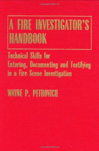 9780398067946: A Fire Investigator's Handbook: Technical Skills for Entering, Documenting and Testifying in a Fire Scene Investigation