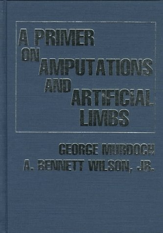 9780398068004: A Primer on Amputations and Artificial Limbs