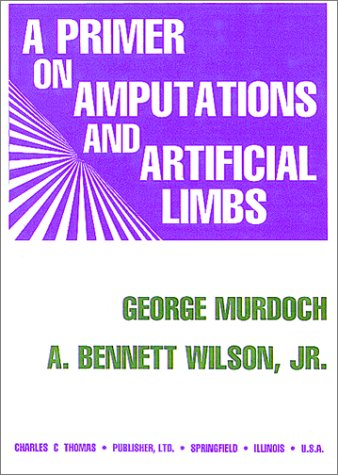 9780398068011: A Primer on Amputations and Artificial Limbs