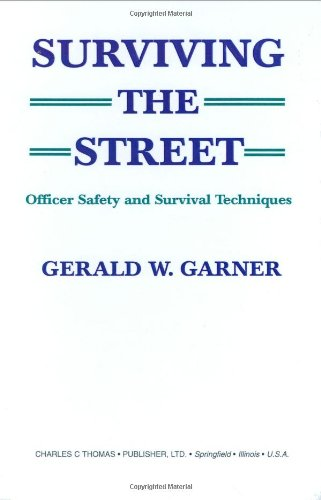 9780398068134: Surviving the Street: Officer Safety and Survival Techniques