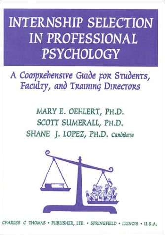 9780398068189: Internship Selection in Professional Psychology: A Comprehensive Guide for Students, Faculty, and Training Directors