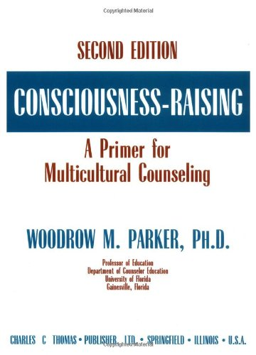 9780398068295: Consciousness-Raising: A Primer for Multicultural Counseling
