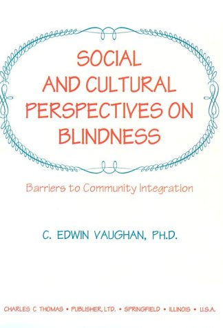 Social and Cultural Perspectives on Blindness: Barriers to Community Integration: Vaughan, C. Edwin