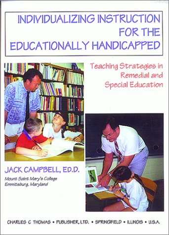 9780398068929: Individualizing Instruction for the Educationally Handicapped: Teaching Strategies in Remedial and Special Education