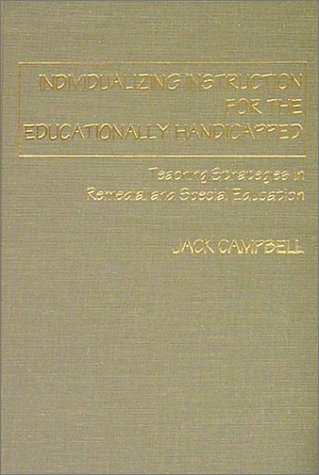 9780398069018: Individualizing Instruction for the Educationally Handicapped: Teaching Strategies in Remedial and Special Education