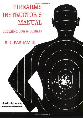 9780398069605: Firearms Instructor's Manual: Simplified Course Outlines