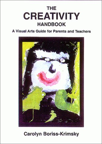 9780398069612: The Creativity Handbook: A Visual Arts Guide for Parents and Teachers