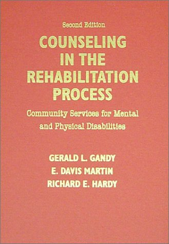 9780398069698: Counseling in the Rehabilitation Process: Community Services for Mental and Physical Disabilities