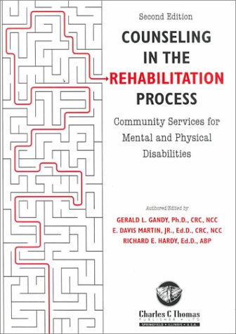 9780398069704: Counseling in the Rehabilitation Process: Community Services for Mental and Physical Disabilities