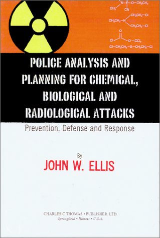 Police Analysis and Planning for Chemical, Biological: Ellis, John W.