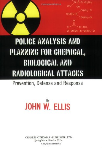 Police Analysis and Planning for Chemical, Biological,: John W. Ellis