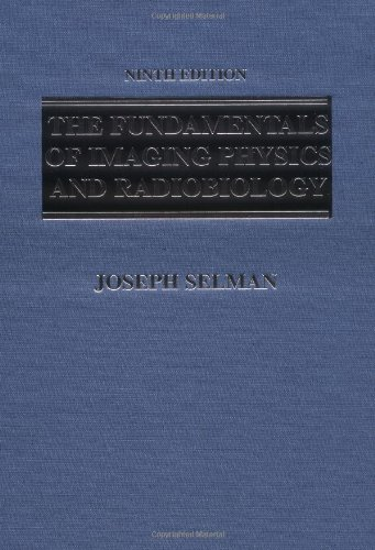 The Fundamentals of Imaging Physics and Radiobiology: Joseph Selman