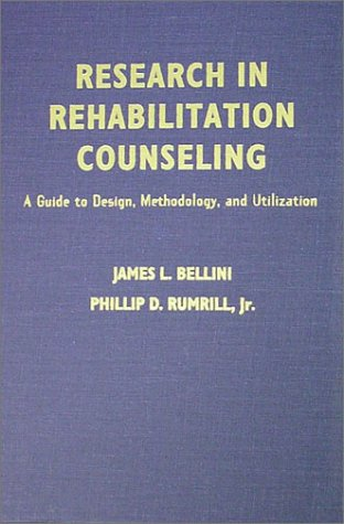 Research in Rehabilitation Counseling: A Guide to: James L. Bellini,