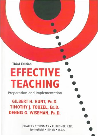 9780398069964: Effective Teaching: Preparation and Implementation