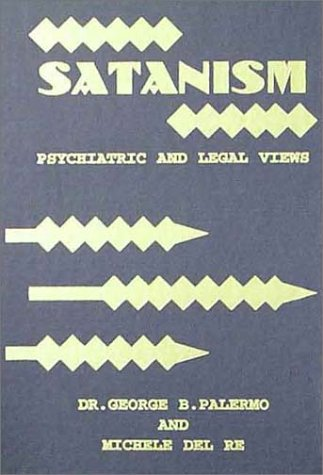 9780398070076: Satanism: Psychiatric and Legal Views (American Series in Behavioral Science and Law)