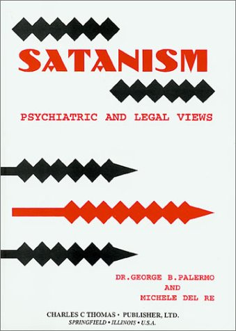9780398070083: Satanism: Psychiatric and Legal Views (American Series in Behavioral Science and Law)