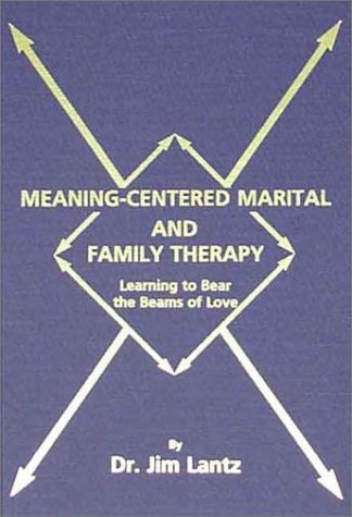 9780398070168: Meaning-Centered Marital and Family Therapy: Learning to Bear the Beams of Love